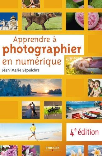 Apprendre à photographier en numérique Jean-Marie Sepulchre