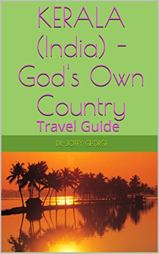 KERALA (India) - Gods Own Country: Travel Guide  by  Dr. Joffy George
