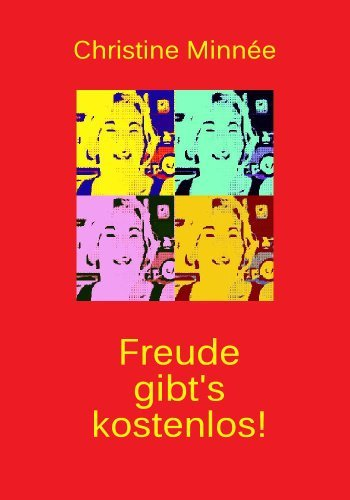 Freude gibts kostenlos!  by  Christine Minnée