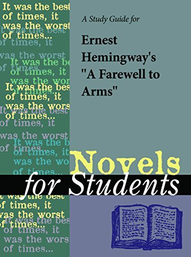 A Study Guide for Ernest Hemingways A Farewell to Arms (Novels for Students)  by  The Gale Group