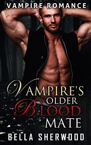 The Vampires Older Blood Mate Bella Sherwood