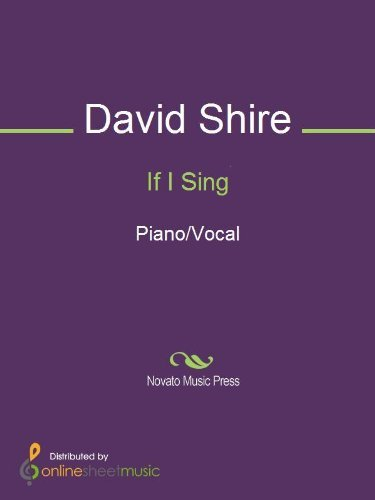 If I Sing  by  David Shire