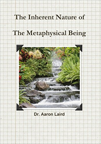 The Inherent Nature of The Metaphysical Being  by  Dr. Aaron Laird