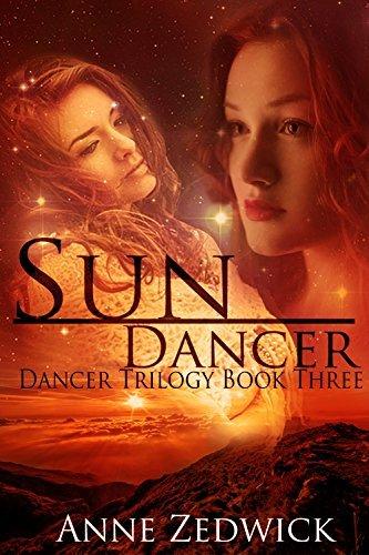 Sun Dancer (Dancer Trilogy Book 3) Anne Zedwick