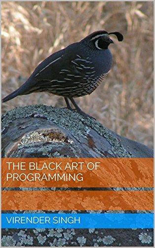 The Black Art Of Programming  by  Virender Singh
