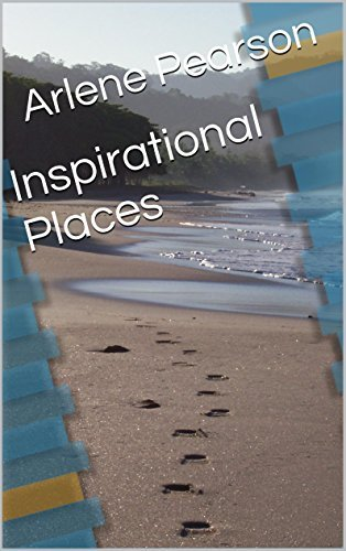 Inspirational Places  by  Arlene Pearson