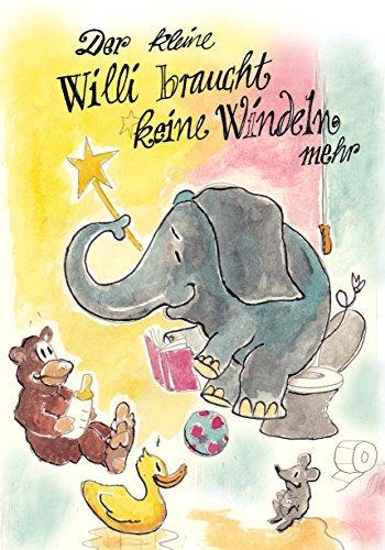 Der kleine Willi braucht keine Windeln mehr  by  Alexander Rath