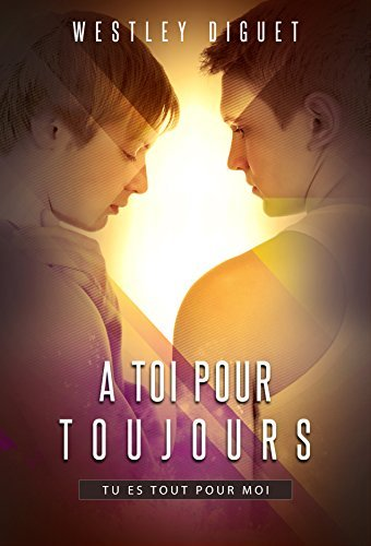A Toi Pour Toujours  by  Westley Diguet