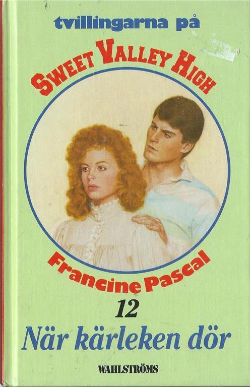 När kärleken dör (Tvillingarna på Sweet Valley High, #12) Francine Pascal