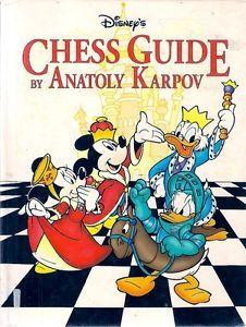 Disneys Chess Guide Anatoly Karpov