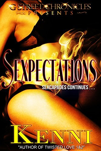 Sexpectations (G Street Chronicles Presents) (Sexcapades Book 2)  by  Kenni