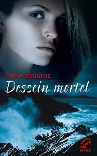 Dessein mortel  by  Carla Neggers