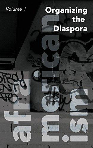 Organizing the Diaspora, Volume 1 of Aframericanism Piankh