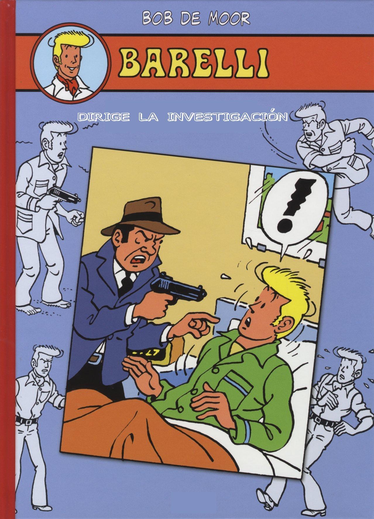 Barelli dirige la investigación (Barelli Colección Integral, #8)  by  Bob De Moor