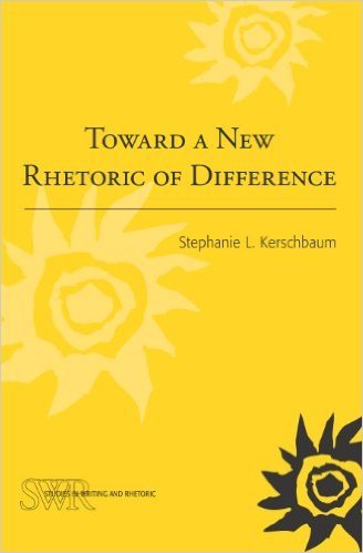 Toward a New Rhetoric of Difference  by  Stephanie L. Kerschbaum