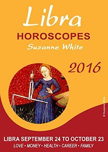 LIBRA HOROSCOPES SUZANNE WHITE 2016  by  Suzanne White