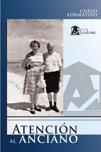 Curso formativo Atención al anciano  by  Adolfo Pérez Agusti