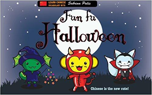 Fun fu Halloween Chinese: Chinese vocabulary for children: Cute Chinese for beginners Sabrina Palis