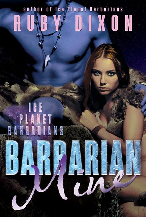 Barbarian Mine (Ice Planet Barbarians, #4) Ruby Dixon