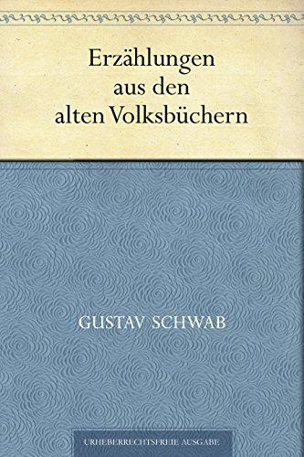 Erzählungen aus den alten Volksbüchern Gustav Schwab