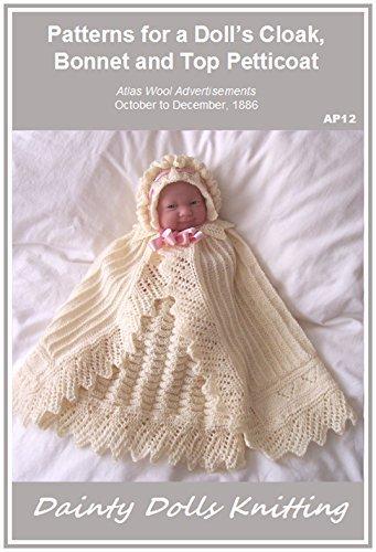 Patterns for a Dolls Cloak, Bonnet and Top Petticoat E. M. Plain