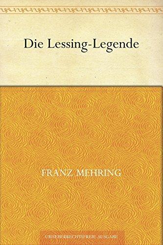 Die Lessing-Legende Franz Mehring