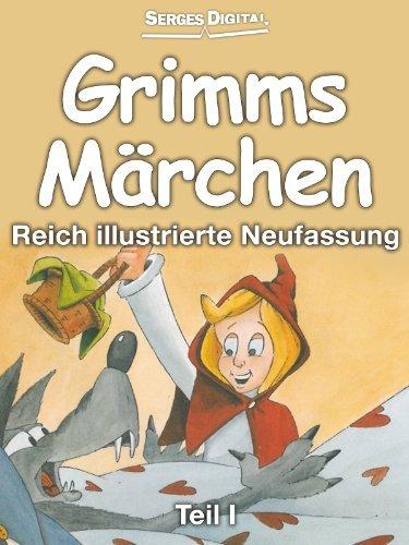 Grimms Märchen Teil I - Reich illustrierte Neufassung  by  Red. Serges Verlag