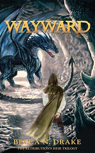 Wayward (The Retributions Heir Trilogy Book 1) Becca N. Drake