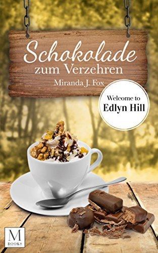 Schokolade zum Verzehren: Welcome to Edlyn Hill  by  Miranda J. Fox