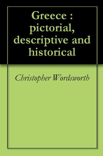 Greece : pictorial, descriptive and historical  by  Christopher Wordsworth