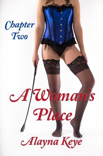 A Womans Place: Chapter 2 Alayna Keye