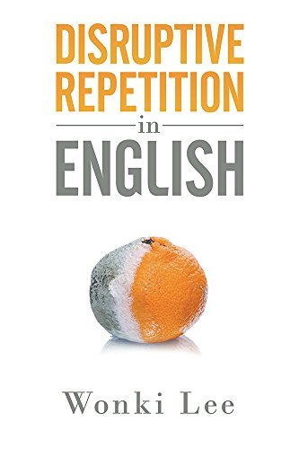Disruptive Repetition In English  by  Wonki Lee