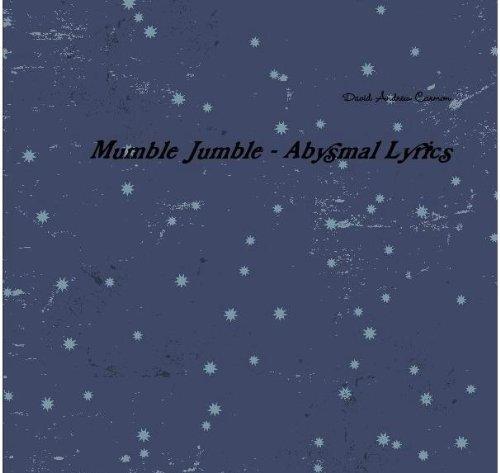 Mumble Jumble - Abysmal Lyrics David Andrew Carmon