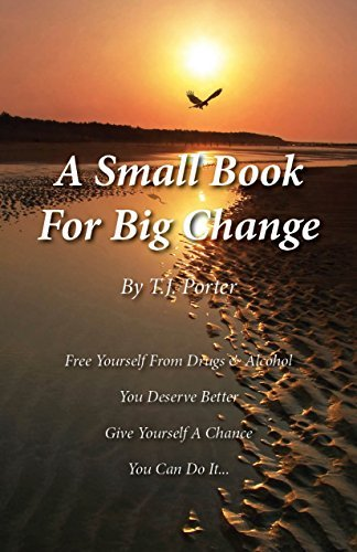 A Small Book For Big Change  by  T.J. Porter