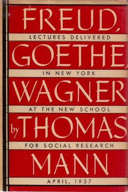 Freud, Goethe, Wagner Thomas Mann