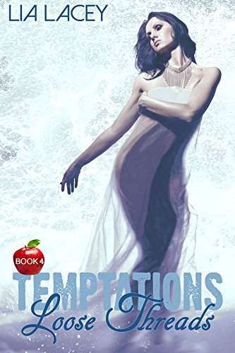 Temptations: Loose Threads  by  Lia Lacey