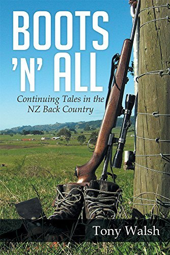 Boots n All: Continuing Tales in the NZ Back Country  by  Tony Walsh