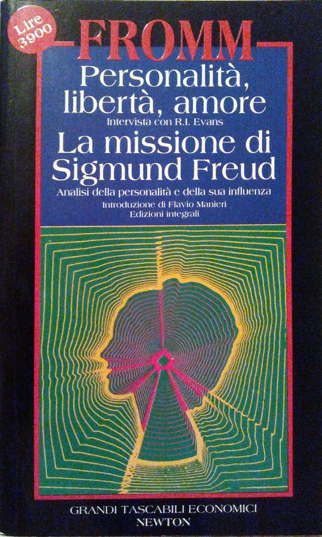 Personalità, libertà, amore. La missione di Sigmund Freud  by  Erich Fromm