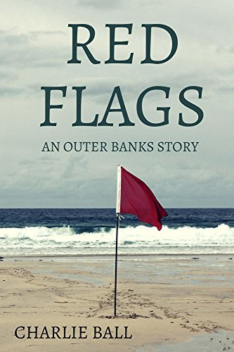 Red Flags: An Outer Banks Story Charlie Ball