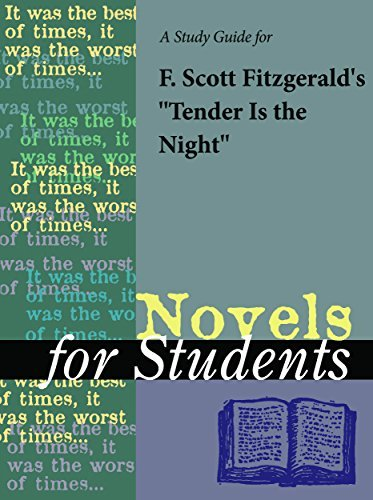 A Study Guide for F. Scott Fitzgeralds Tender Is the Night (Novels for Students) The Gale Group