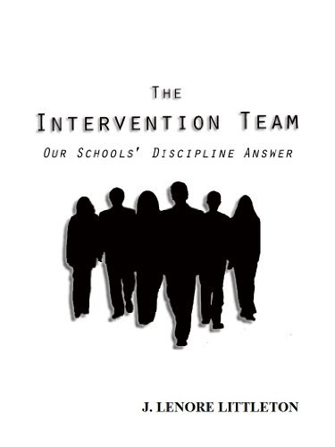 THE INTERVENTION TEAM Our Schools Discipline Answer J. Lenore Littleton
