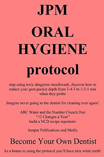 JPM Oral Hygiene Protocol: stop using toxic drugstore mouthwash, discover how to reduce your gum pocket depth from 3-4-3 to 1-2-1 mm when they probe  by  Barry Ogston