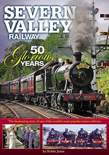 Severn Valley Railway - 50 Glorious Years Robin Jones