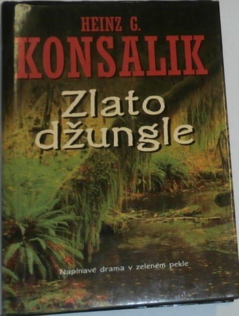 Zlato džungle  by  Heinz G. Konsalik