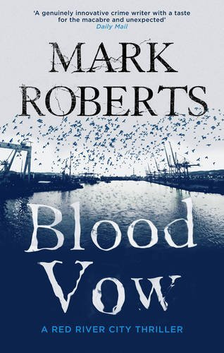 Blood Vow (Red River City, #2) Mark Roberts