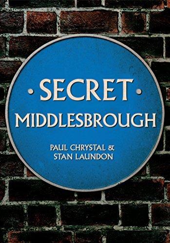 Secret Middlesbrough  by  Paul Chrystal