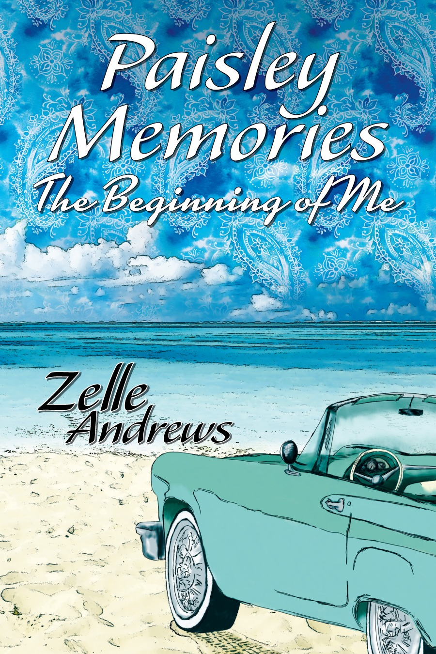 Paisley Memories: The Beginning of Me  by  Zelle Andrews
