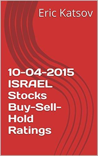 10-04-2015 ISRAEL Stocks Buy-Sell-Hold Ratings  by  Eric Katsov