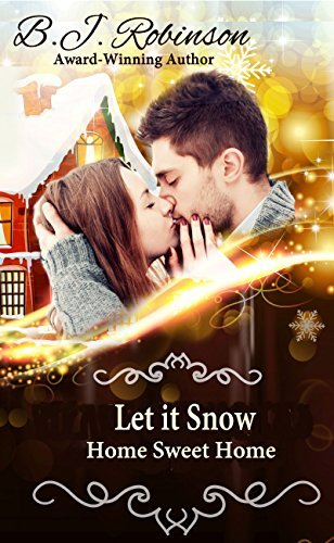 Let it Snow: Home Sweet Home (When Snowflakes Fall Book 1)  by  B.J. Robinson