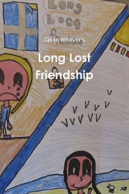 Long Lost Friendship  by  Chloe Weavers